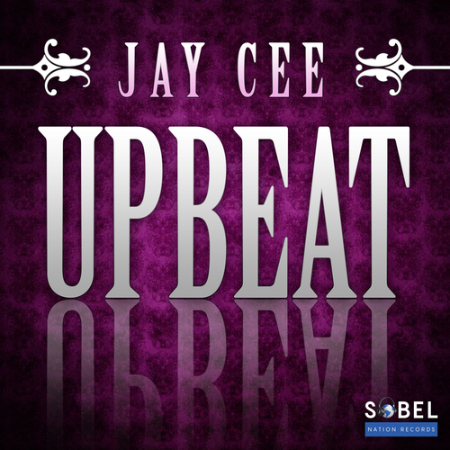 Jay Cee Drops His Second Single 'Upbeat' On Sobel Nation Records
