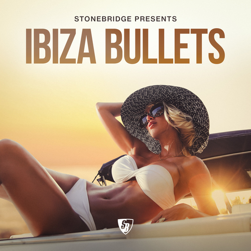 StoneBridge Presents Ibiza Bullets