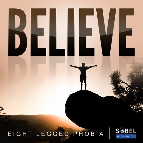 Eight Legged Phobia Drops His First Song 'Believe' With Sobel Nation Records