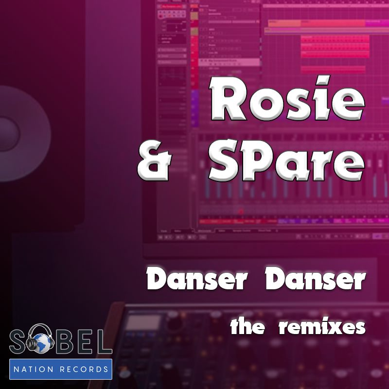 Remixer SPare Drops Rosie & SPare – 'Danser Danser' On Sobel Nation Records