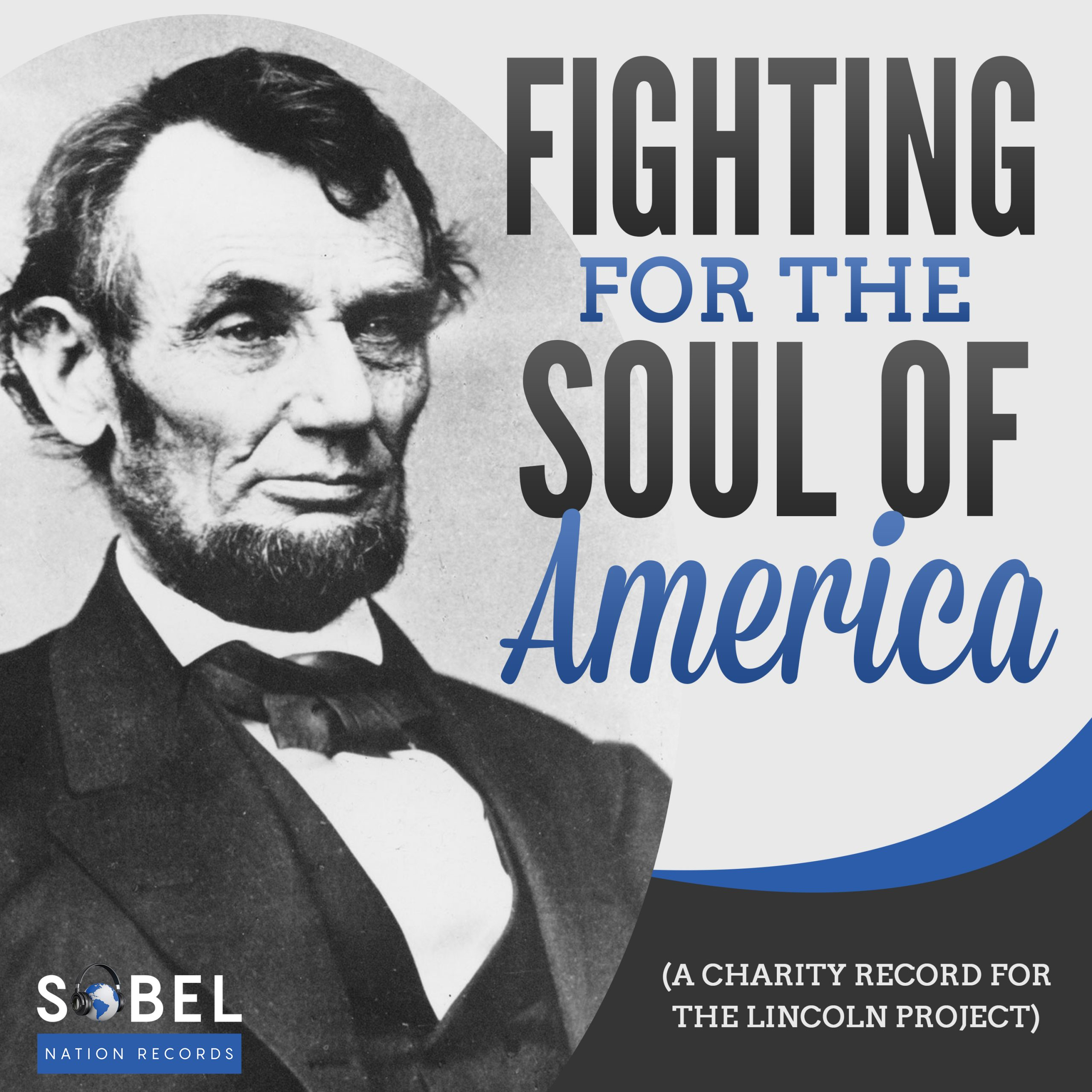 Fighting For The Soul Of America (A Charity Record For The Lincoln Project) Drops On Sobel Nation Records