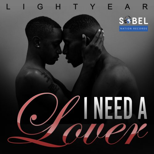 Lightyear 'I Need A Lover' Drops On Sobel Nation Records