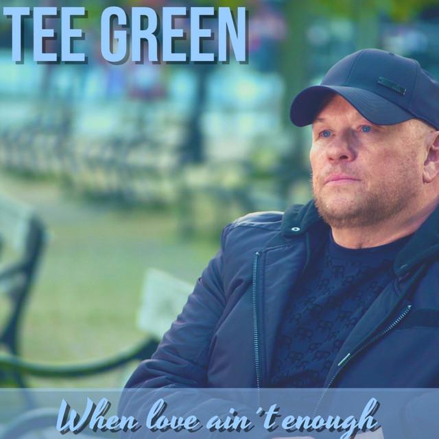 Tee Green Drops 'When Love Ain't Enough'